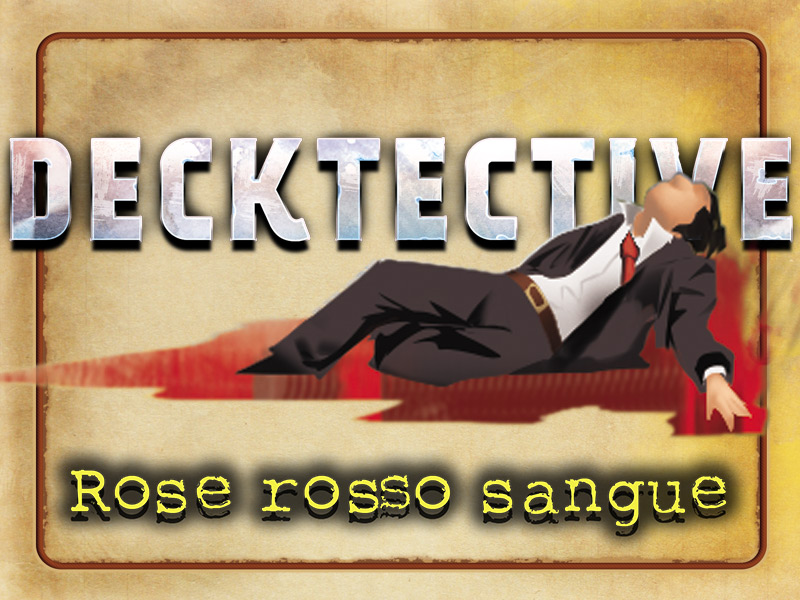 Decktective - Rose Rosso Sangue